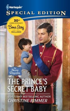 The Prince's Secret Baby Bravo Royales #1 By Christine Rimmer