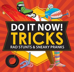 Do Cool Tricks!: Pranks & Stunts for Cool Kids