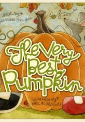 The Very Best Pumpkin Book by Mark Kimball Moulton