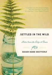 Settled in the Wild: Notes from the Edge of Town Pdf Book