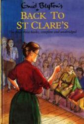 Back to St. Clare's: Second Form at St. Clare's - Claudine at St. Clare's - Fifth Formers of St. Clare's