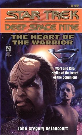 The Heart of the Warrior (Star Trek: Deep Space Nine, #17)