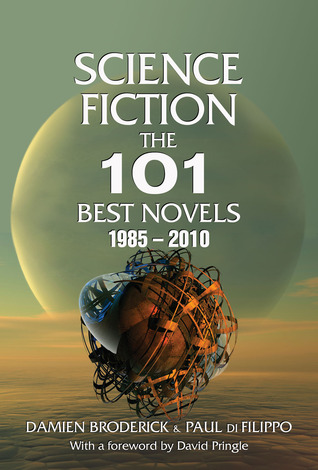 Science Fiction: The 101 Best Novels 1985 – 2010