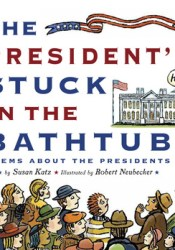 The President's Stuck in the Bathtub: Poems About the Presidents Pdf Book