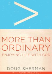 More Than Ordinary: Enjoying Life with God Pdf Book