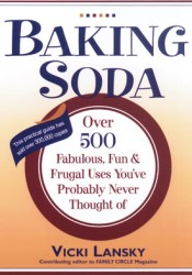 Baking Soda: Over 500 Fabulous, Fun, and Frugal Uses You've Probably Never Thought of Pdf Book