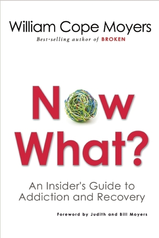 Now What?: An Insider's Guide to Addiction and Recovery