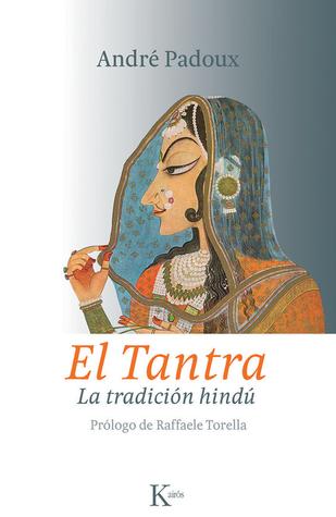 El tantra. La tradición hindú