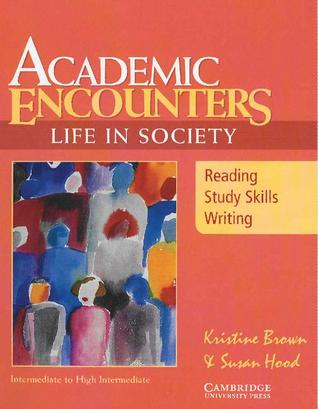 Academic Encounters: Life in Society Student's Book: Reading, Study Skills, and Writing