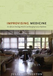 Improvising Medicine: An African Oncology Ward in an Emerging Cancer Epidemic Pdf Book