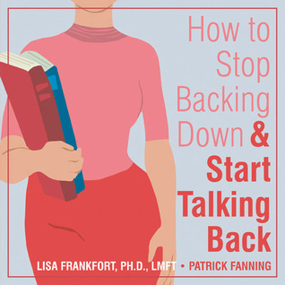 How to Stop Backing Down and Start Talking Back
