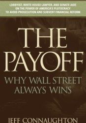 The Payoff: Why Wall Street Always Wins Pdf Book