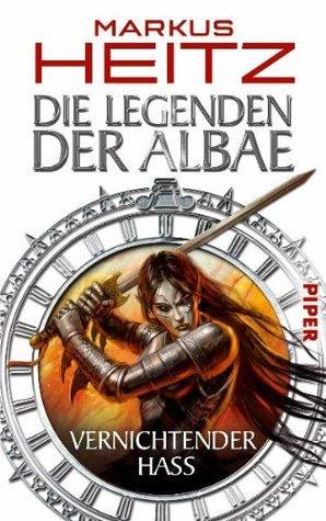 Vernichtender Hass (Die Legenden der Albae, #2)