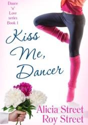 Kiss Me, Dancer (Dance 'n' Luv, #1) Book by Alicia Street