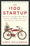 The Startup: Reinvent the Way You Make a Living, Do What You Love, and Create a New Future