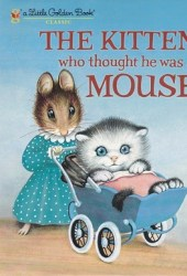 The Kitten Who Thought He Was a Mouse