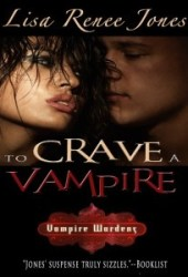 To Crave a Vampire (Vampire Wardens, #4)