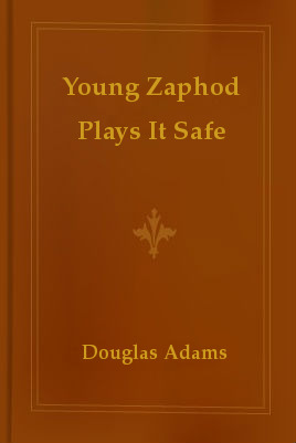 Young Zaphod Plays It Safe (Hitchhiker's Guide to the Galaxy, #0.5)