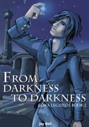 From Darkness to Darkness (Loka Legends, #2) Pdf Book