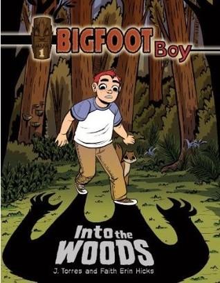 Into the Woods (BIGFOOT Boy #1)