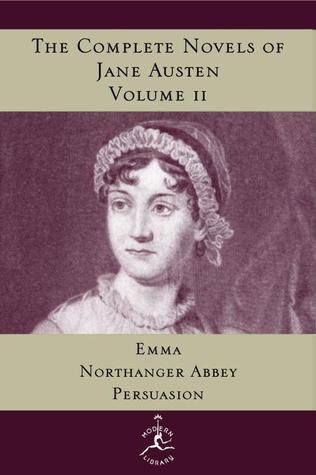 The Complete Novels of Jane Austen, Volume II : Emma, Northanger Abbey, Persuasion