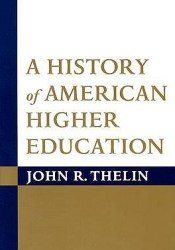 A History of American Higher Education Pdf Book