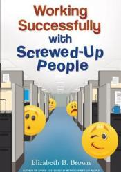 Working Successfully with Screwed-Up People Pdf Book