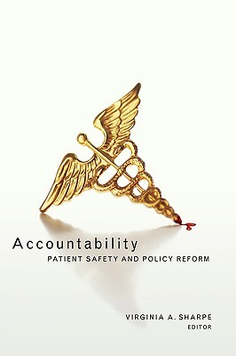 Accountability: Patient Safety and Policy Reform