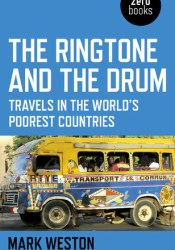 The Ringtone and the Drum: Travels in the World's Poorest Countries Pdf Book