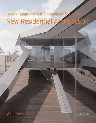 New Residential Architecture: Radical Approaches To Contemporary Housing