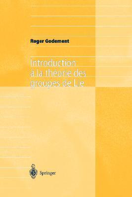 Introduction a la Theorie Des Groupes de Lie