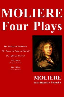 The Bourgeois Gentleman / The Doctor In Spite of Himself / The Affected Damsels / The Miser (Regular Edition) / The Miser: Four Plays