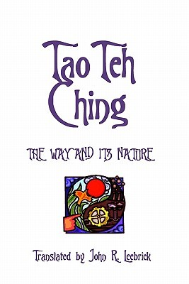 Tao Teh Ching: The Way and Its Nature