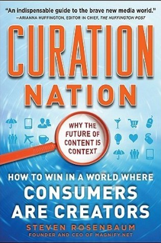Curation Nation: How to Win in a World Where Consumers Are Creators PDF Book by Steven Rosenbaum PDF ePub