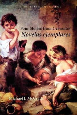 Four Stories from Cervantes' Novelas Ejemplares