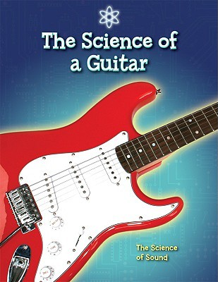 The Science Of A Guitar