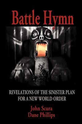 Battle Hymn: Revelations of the Sinister Plan for a New World Order