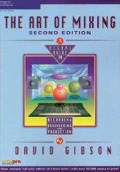 The Art of Mixing: A Visual Guide to Recording, Engineering, and Production Pdf Book