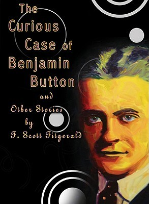The Curious Case of Benjamin Button And Other Stories