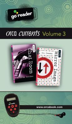 Orca Currents Go Reader, Volume 3: Chat Room/Mirror Image