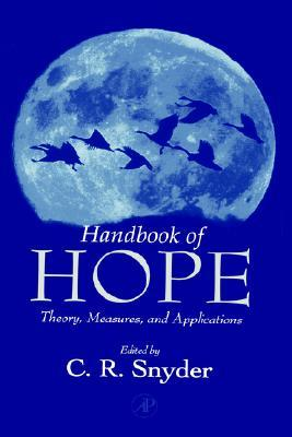 Handbook of Hope: Theory, Measures & Applications