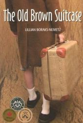 The Old Brown Suitcase: A Teenager's Story of War and Peace