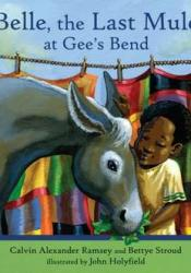 Belle, The Last Mule at Gee's Bend: A Civil Rights Story Pdf Book