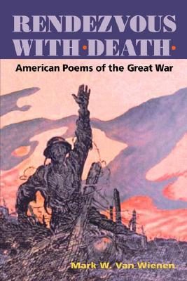 Rendezvous with Death: American Poems of the Great War