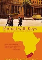 Portrait with Keys: The City of Johannesburg Unlocked Pdf Book