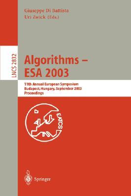Algorithms  Esa 2003: 11th Annual European Symposium, Budapest, Hungary, September 16 19, 2003: Proceedings