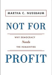 Not for Profit: Why Democracy Needs the Humanities Pdf Book