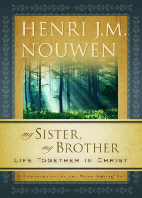 My Sister, My Brother: Life Together in Christ