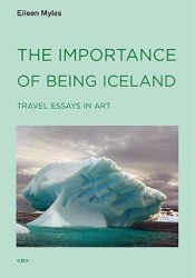 The Importance of Being Iceland: Travel Essays in Art Pdf Book
