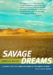 Savage Dreams: A Journey into the Landscape Wars of the American West Pdf Book